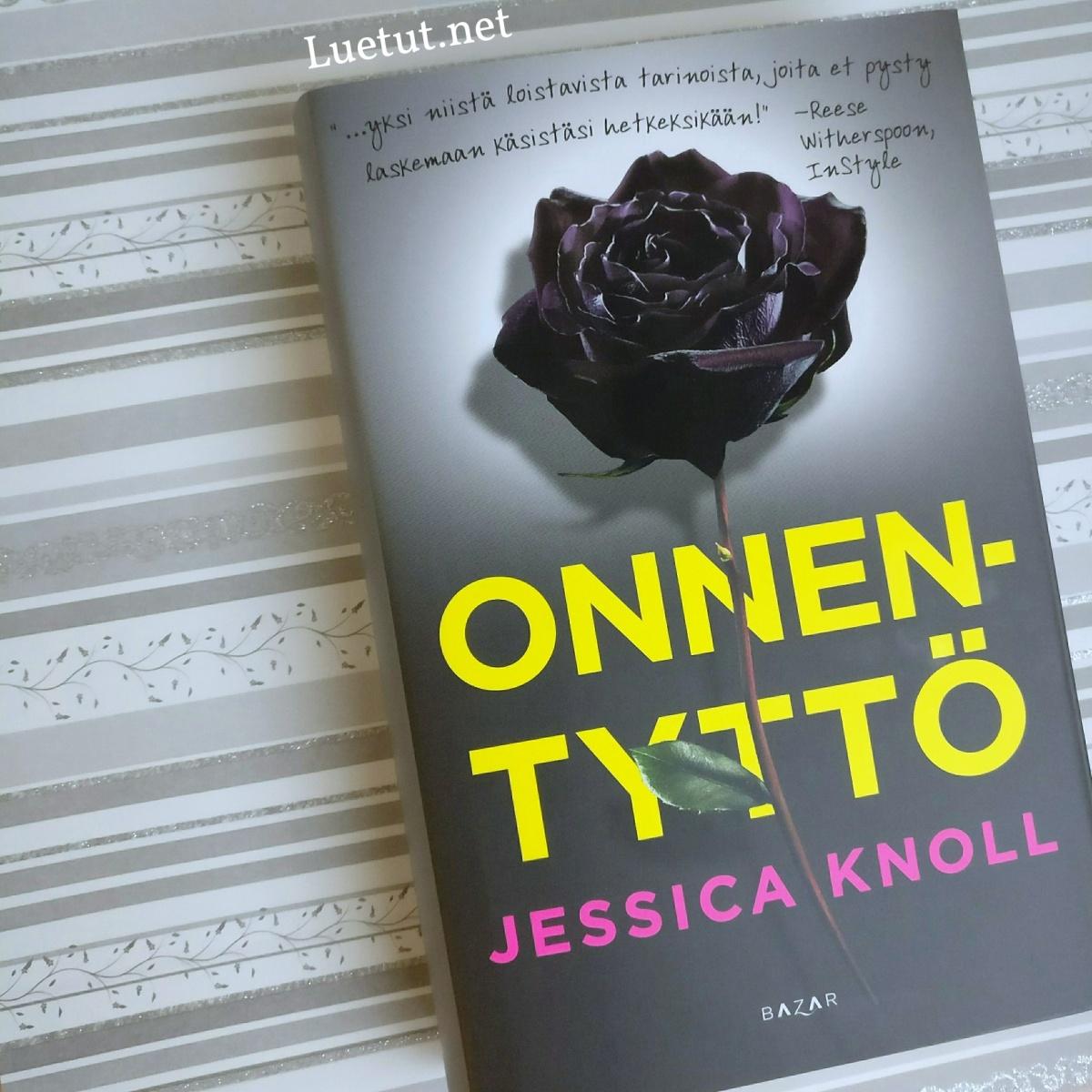 Jessica Knoll: Onnentyttö